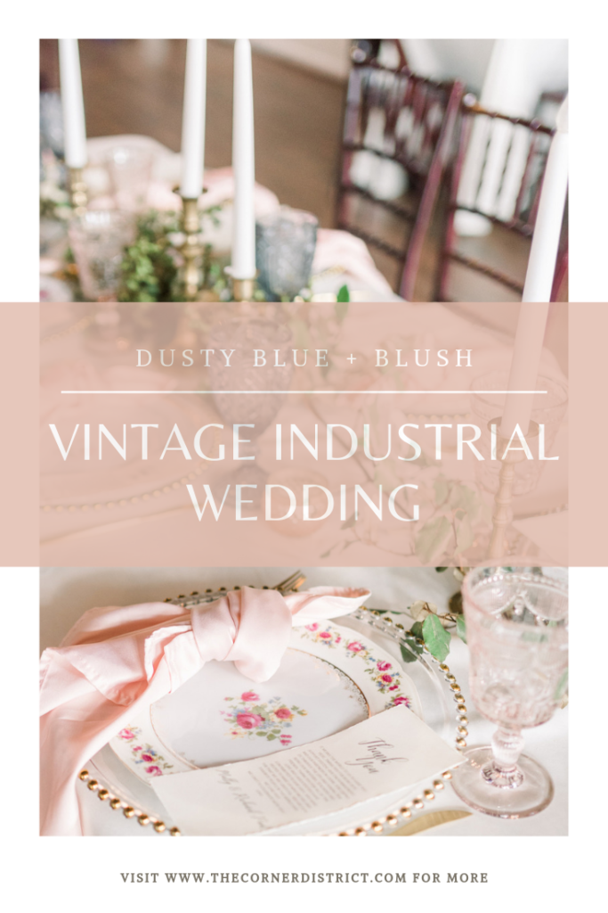 Looking for wedding inspiration for your vintage industrial wedding? We're recapping Molly and Richard's Blush + Dusty Blue Vintage Industrial Wedding at The Corner District! #thecornerdistrict #vintageindustrialwedding #vintagewedding #blushwedding